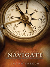 Navigate (eBook): Simplifying the Search for God&#39;s Will